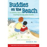 Buddies on the Beach : A Curious Tale of Sharing the Sea with Sharks