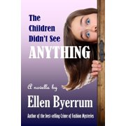 The Children Didn't See Anything - eBook