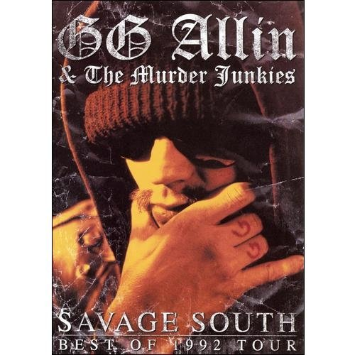 G.G. Allin & The Murder Junkies: Savage South - Best Of 1992 Tour