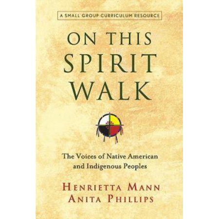 On This Spirit Walk : The Voices of Native American and Indigenous Peoples ()