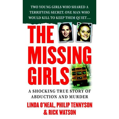 The Missing Girls : A Shocking True Story of Abduction and Murder for $<!---->