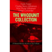 THE WHODUNIT COLLECTION - 15 British Mystery Novels in One Volume - eBook