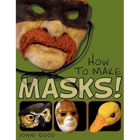 Athletes To Dress Up As For Halloween (How to Make Masks! Easy New Way to Make a Mask for Masquerade, Halloween and Dress-Up Fun, with Just Two Layers of Fast-Setting Paper)
