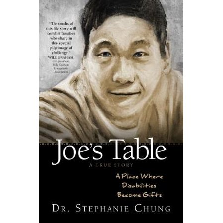 Joe's Table - A True Story : A Place Where Disabilities Become (A Place At The Table Lori True)