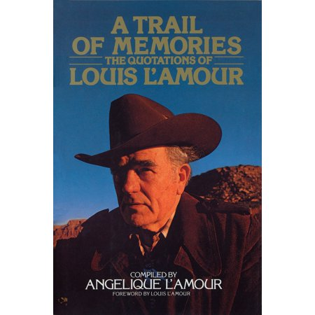 A Trail of Memories : The Quotations Of Louis L