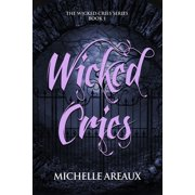Wicked Cries: Book 1 in the Wicked Cries Series - eBook