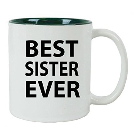 Best Sister Ever 11 oz Ceramic Coffee Mug with FREE Gift Box - Great Gift for Birthdays or Christmas Gift for Mom Sister Aunt