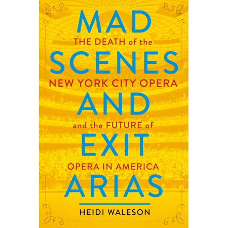 Halloween 6 Death Scenes (Mad Scenes and Exit Arias : The Death of the New York City Opera and the Future of Opera in)