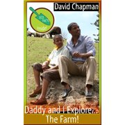 Daddy and I Explore...The Farm! - eBook