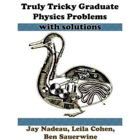 Truly Tricky Graduate Physics Problems With