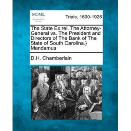 The State Ex Rel  The Attorney General Vs  The President And Directors Of The Bank Of The State Of South Carolina   Mandamus