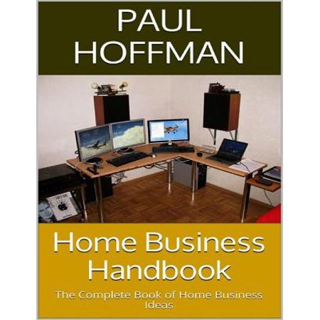 Home Business Handbook: The Complete Book of Home Business Ideas -