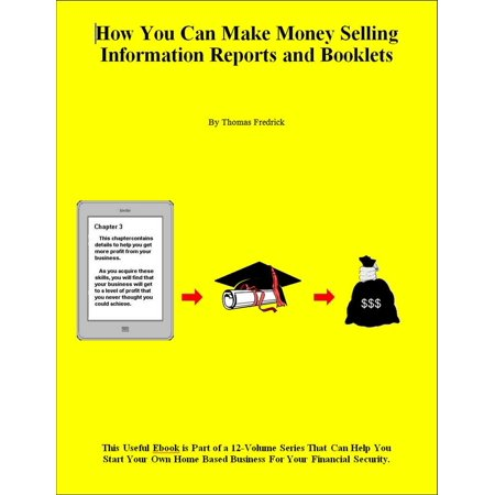 Information Booklet (How You Can Make Money Selling Information Reports and Booklets - eBook)