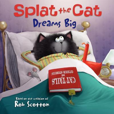 Splat the Cat Dreams Big](Splat The Cat Halloween Book)