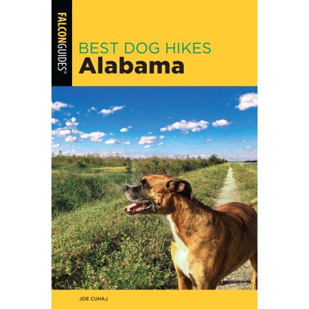 Best dog hikes: best dog hikes alabama (paperback):