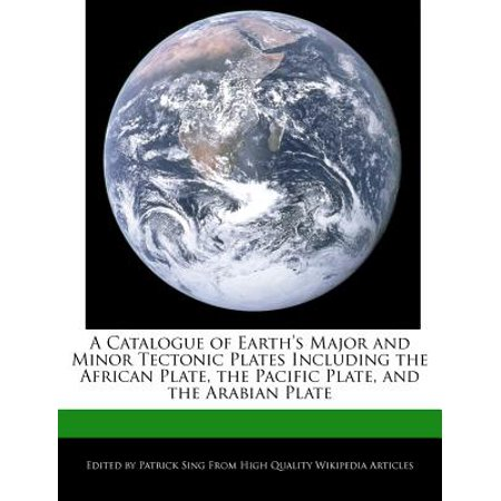 A Catalogue of Earth's Major and Minor Tectonic Plates Including the African Plate, the Pacific Plate, and the Arabian Plate ()