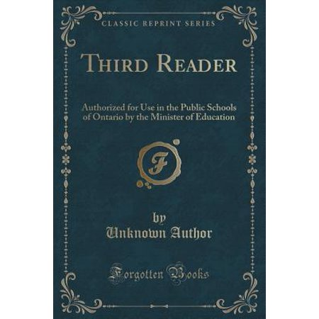 Third Reader : Authorized for Use in the Public Schools of Ontario by the Minister of Education (Classic Reprint) (Fish Of Ontario)