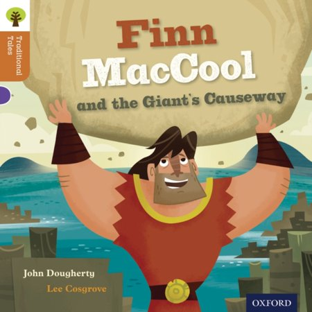 Oxford Reading Tree Traditional Tales Stage 8  Finn Maccool And The Giants Causeway  Paperback
