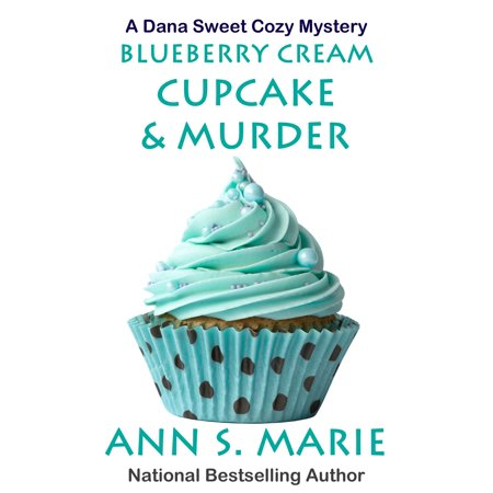 Blueberry Cream Cupcake & Murder - (Blueberry Cupcake)