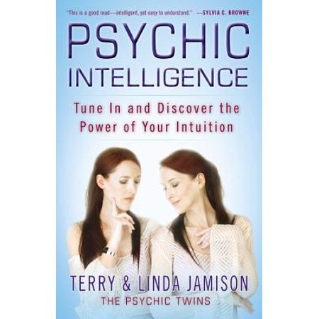 Psychic Intelligence : Tune In and Discover the Power of Your