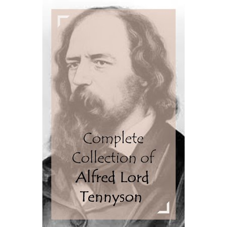 Complete Collection of Alfred Lord Tennyson -