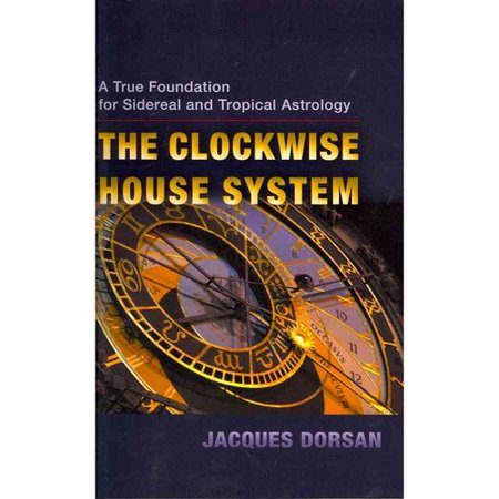 The Clockwise House System  A True Foundation For Sidereal And Tropical Astrology