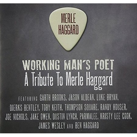 Working Man's Poet: A Tribute Album To Merle Haggard (Mamas Hungry Eyes A Tribute To Merle Haggard)