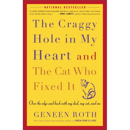 The Craggy Hole in My Heart and the Cat Who Fixed It : Over the Edge and Back with My Dad, My Cat, and (Give Me Joy In My Heart Sheet Music)