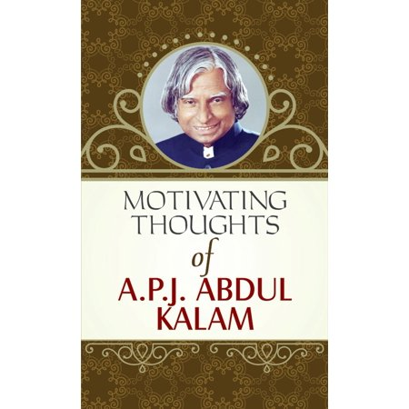 Motivating Thoughts APJ Abdul Kalam - eBook (Thought For The Day Apj Abdul Kalam)