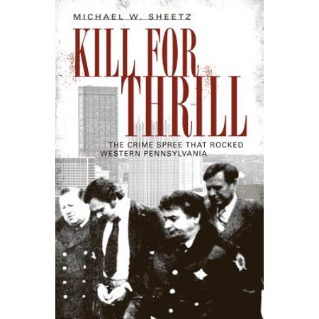 Kill for Thrill : The Crime Spree That Rocked Western (Western Rock)