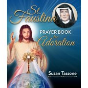 St. Faustina Prayer Book for Adoration (Paperback)