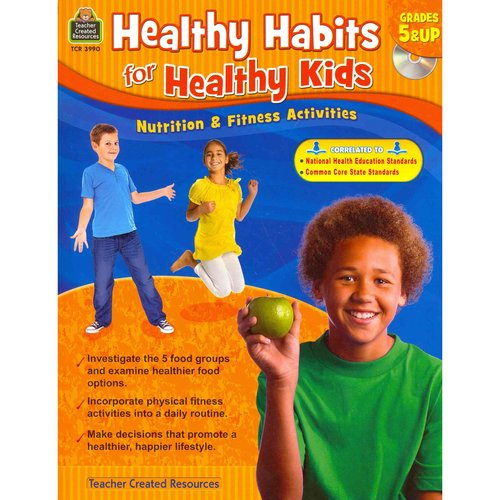 Healthy Habits for Healthy Kids: Nutrition & Fitness Activities, Grades 5 & Up