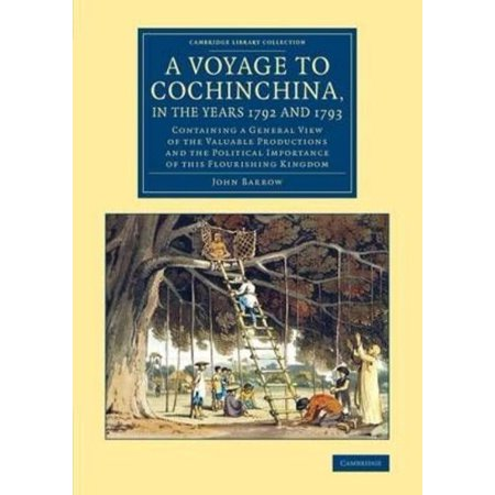 A Voyage to Cochinchina, in the Years 1792 and 1793: Containing a General View of the Valuable Productions and the Polit - image 1 of 1