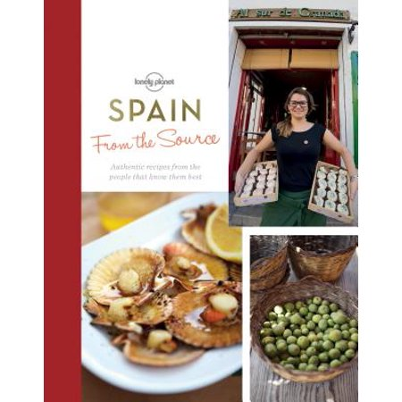 From the Source: From the Source - Spain: Spain's Most Authentic Recipes from the People That Know Them Best -