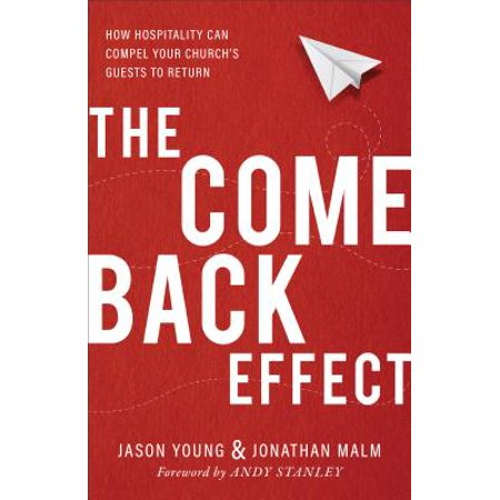 The Come Back Effect : How Hospitality Can Compel Your Church's Guests to Return Hon Return Shell