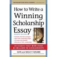 How to Write a Winning Scholarship Essay : 30 Essays That Won Over $3 Million in Scholarships