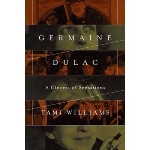 Germaine Dulac: A Cinema of Sensations