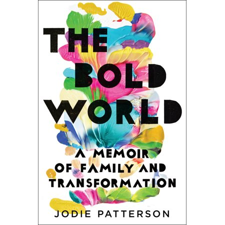 The Bold World : A Memoir of Family and (Proclamation To The World On The Family)