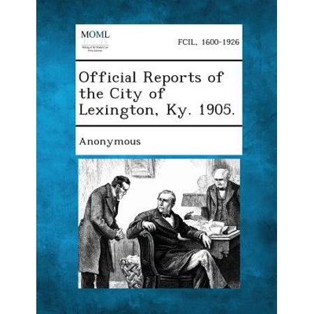 Official Reports of the City of Lexington, KY. 1905. - Car Mart Lexington Ky