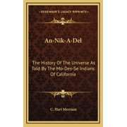 An-Nik-A-Del : The History Of The Universe As Told By The Mo-Des-Se Indians Of California (Hardcover)