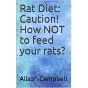 Rat Diet: Caution! How NOT to feed your rats? - eBook