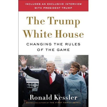 The Trump White House : Changing the Rules of the Game (Hardcover)