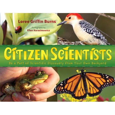 Citizen Scientists : Be a Part of Scientific Discovery from Your Own (Scientist Credited With The Discovery Of Oxygen)