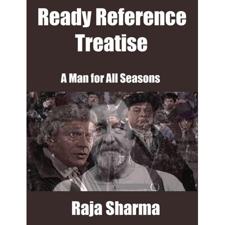 Ready Reference Treatise: A Man for All Seasons - (A Man For All Seasons Full Text)