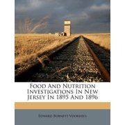Food and Nutrition Investigations in New Jersey in 1895 and 1896