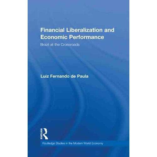 Financial Liberalization and Economic Performance : Brazil at the Crossroads