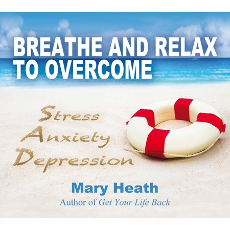 Breathe and Relax to Overcome Stress Anxiety