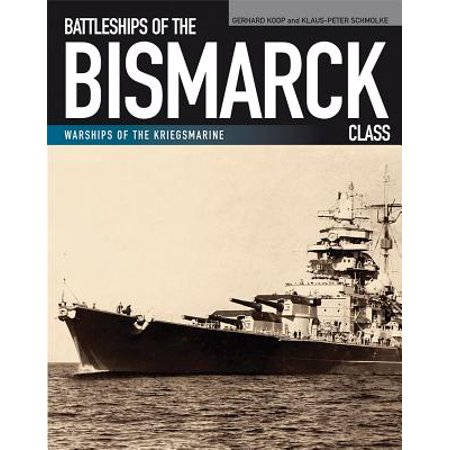 - Battleships of the Bismarck Class : Bismarck and Tirpitz: Culmination and Finale of German Battleship Construction