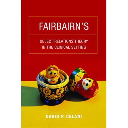 Fairbairn's Object Relations Theory in the Clinical Setting -