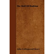 The Wall of Hadrian